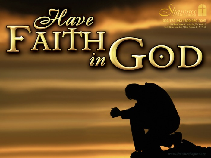 Have Faith In God